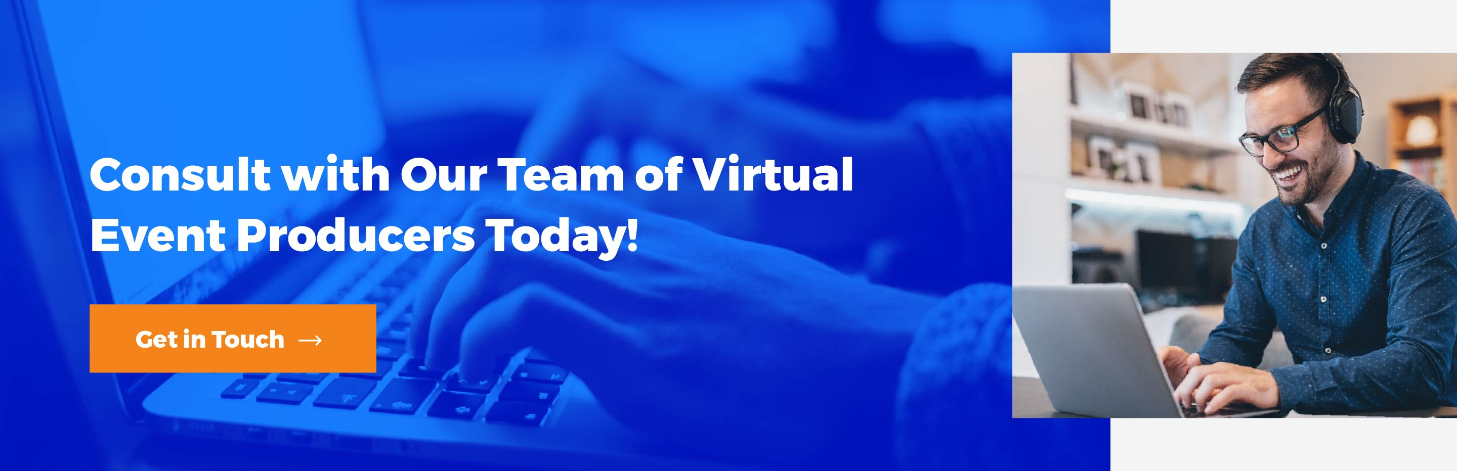 Get in touch to consult with our team of virtual event producers today!