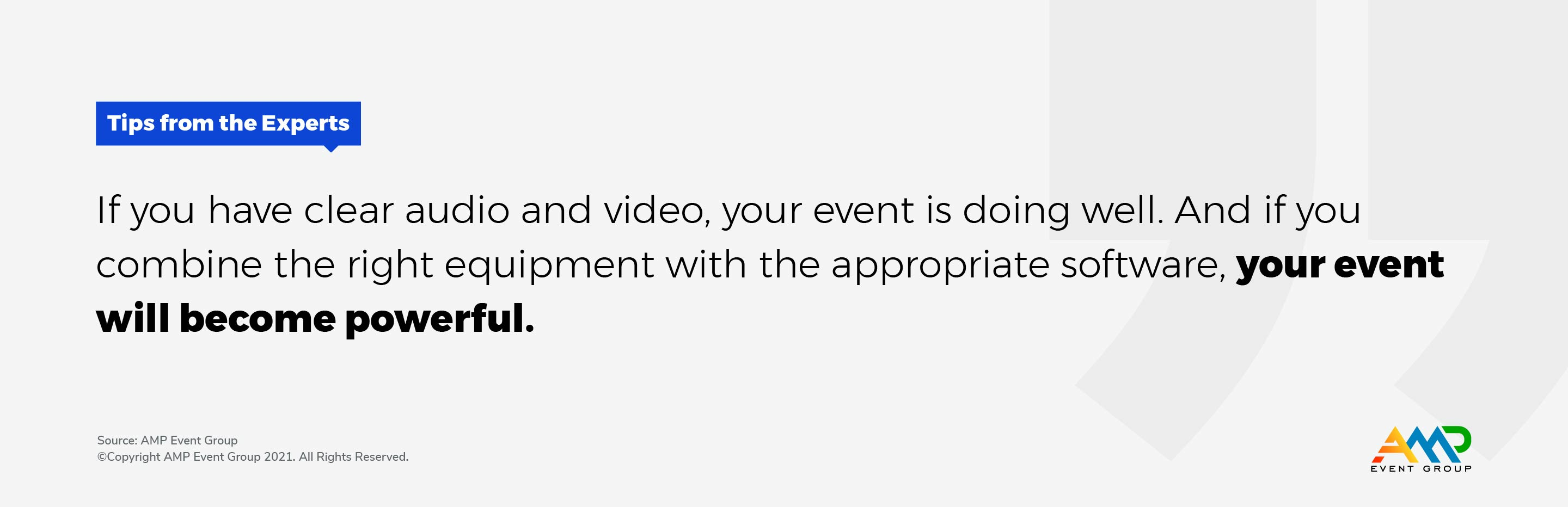 Clear audio and video combined with the right software are the keys to a powerfully engaging virtual event.