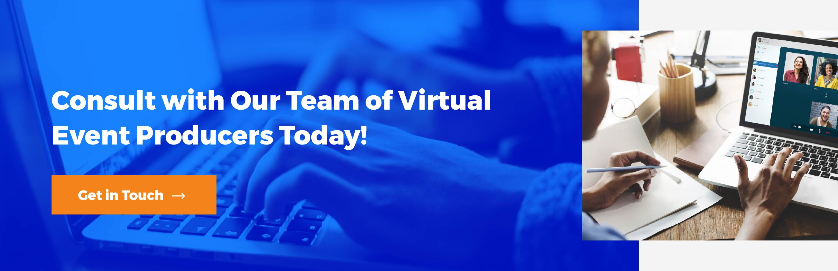 Consult with our team of virtual event producers today!