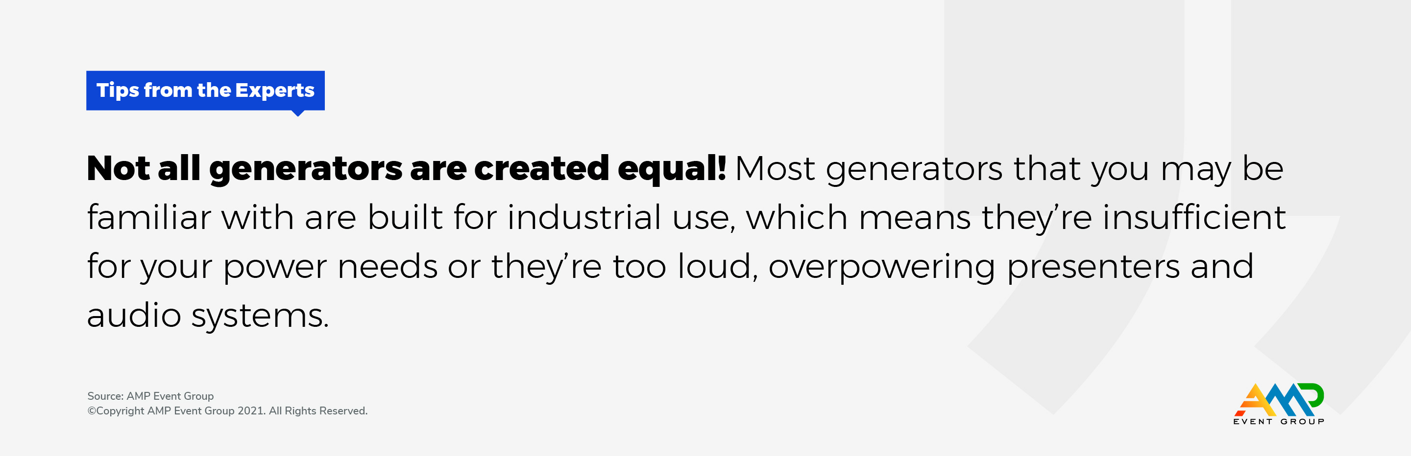 Not all generators are created equal. An important tip when planning an outdoor event.