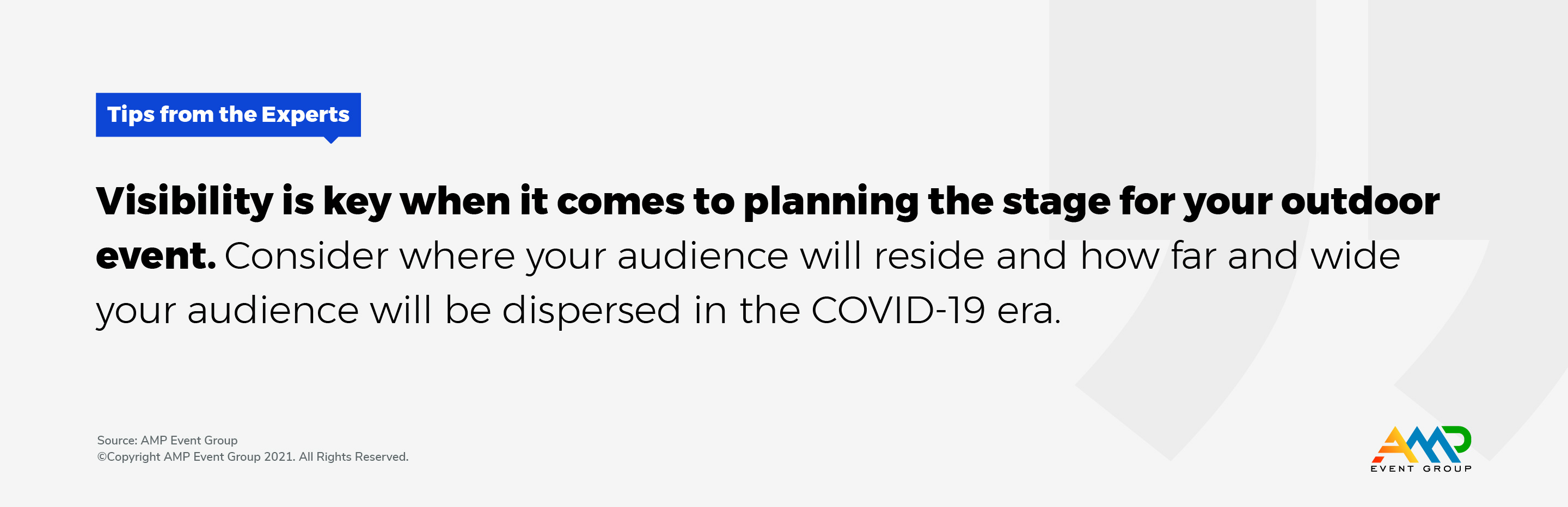 Consider where your audience will reside and how far and wide your audience will be dispersed in the COVID-19 era.