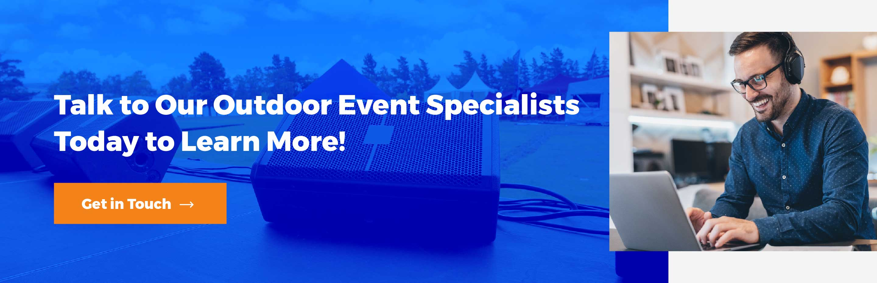 Talk to Our Outdoor Event Specialists Today to Learn More - Get in Touch